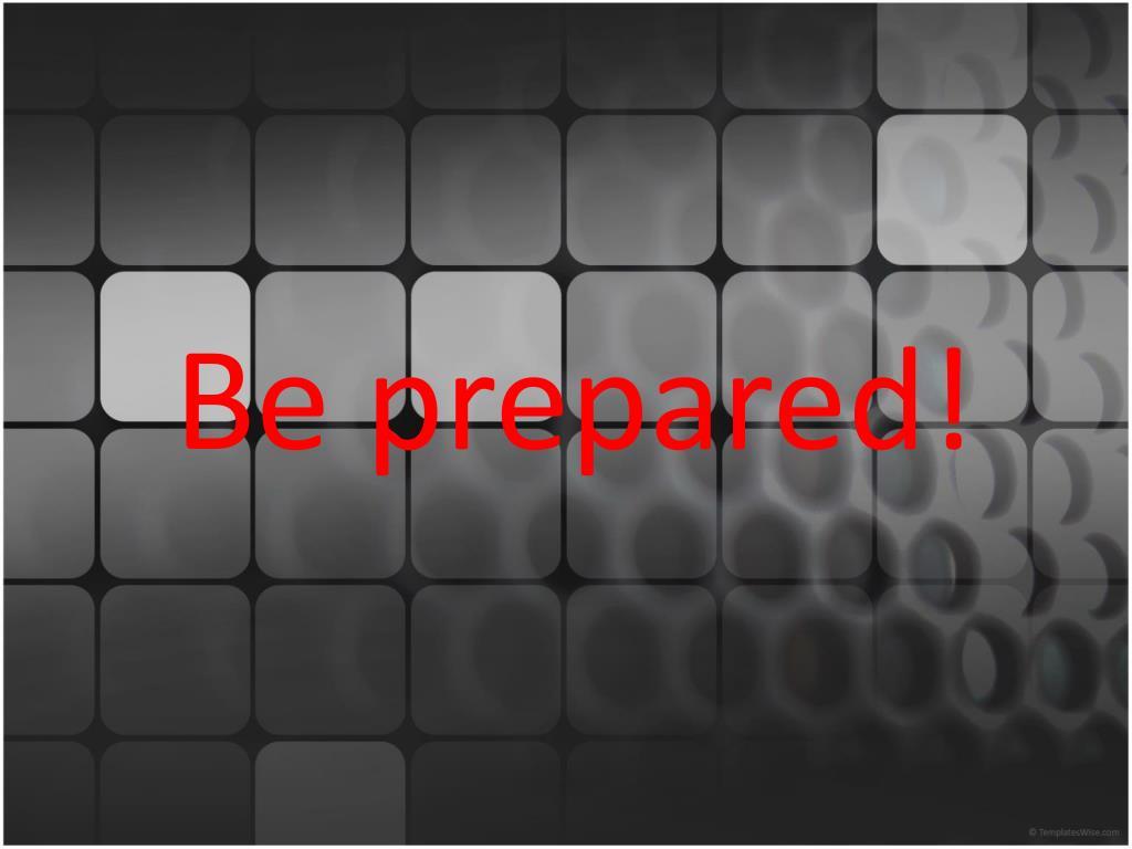 be prepared l.