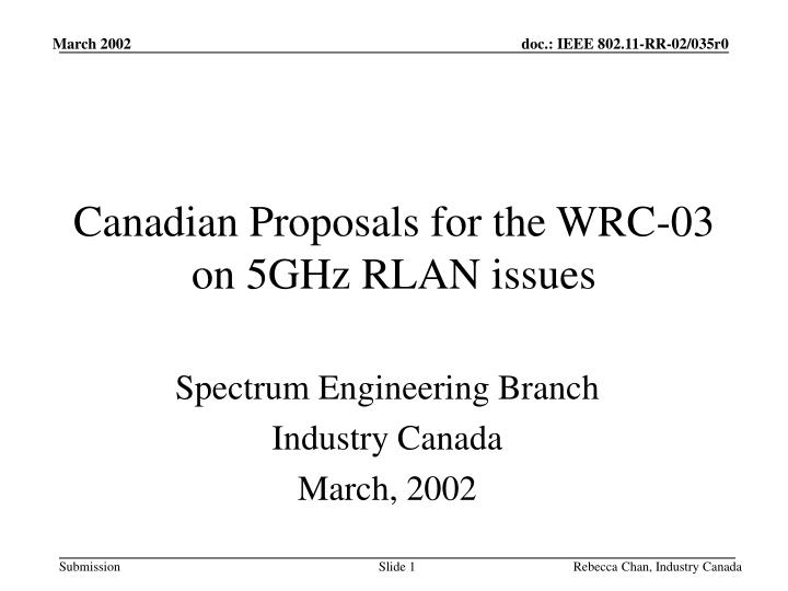 canadian proposals for the wrc 03 on 5ghz rlan issues n.