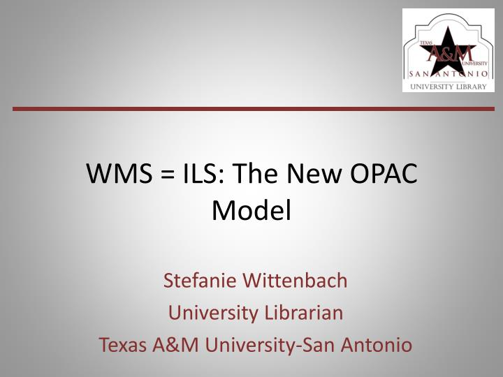 wms ils the new opac model n.