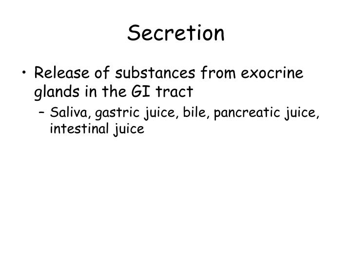 Secretion