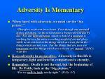 adversity is momentary