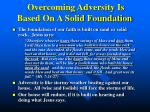 overcoming adversity is based on a solid foundation