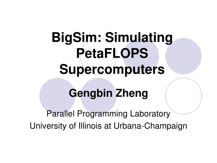 bigsim simulating petaflops supercomputers n.