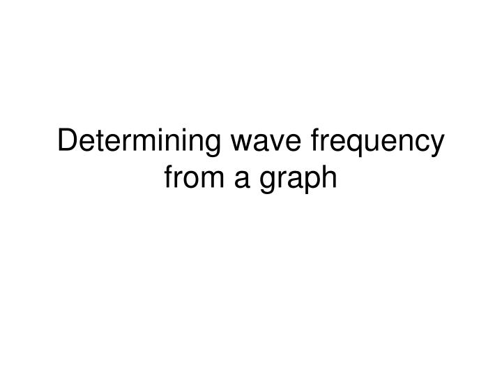 determining wave frequency from a graph n.