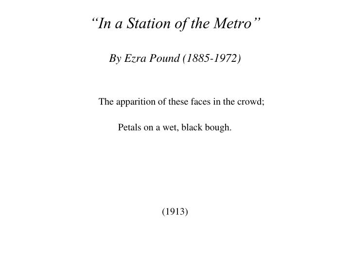 in a station of the metro by ezra pound 1885 1972 n.