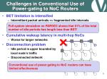 challenges in conventional use of power gating to noc routers