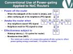 conventional use of power gating applied to noc routers