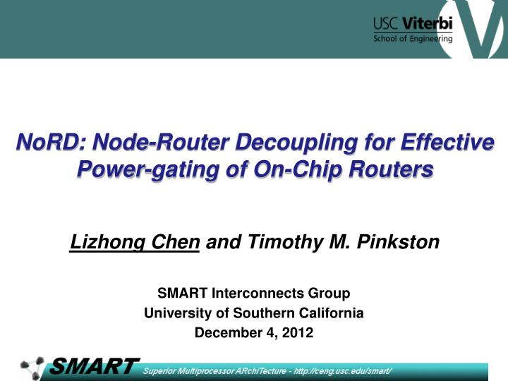 nord node router decoupling for effective power gating of on chip routers n.