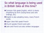 so what language is being used in british isles at this time3