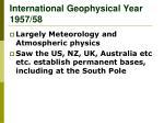 international geophysical year 1957 58