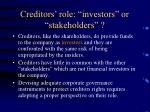 creditors role investors or stakeholders