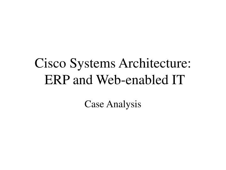 cisco systems architecture erp and web enabled it n.