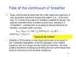 fate of the continuum 4 breather