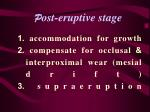 p ost eruptive stage