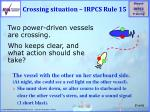 crossing situation irpcs rule 15