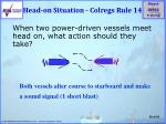 head on situation colregs rule 14