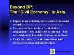 beyond bp the civil economy in asia