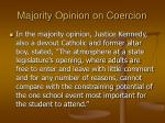 majority opinion on coercion