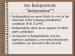 are independents independent