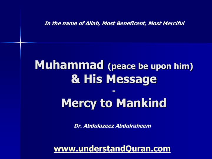 muhammad peace be upon him his message mercy to mankind n.