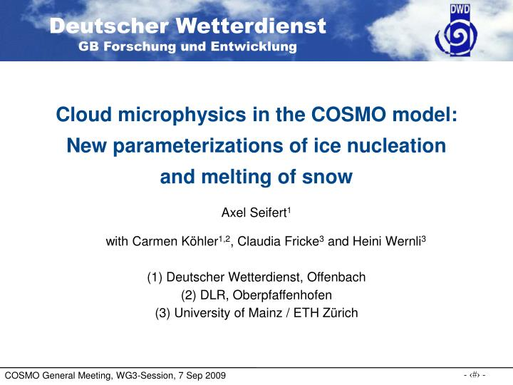 cloud microphysics in the cosmo model new parameterizations of ice nucleation and melting of snow n.