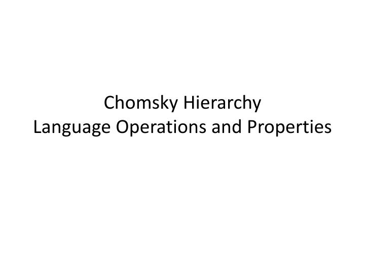 chomsky hierarchy language operations and properties n.