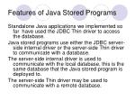 features of java stored programs
