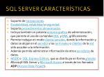 sql server caracter sticas