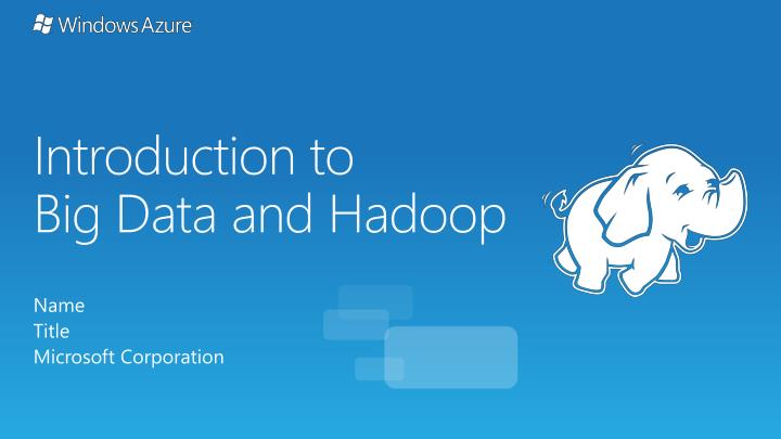 introduction to big data and h adoop n.