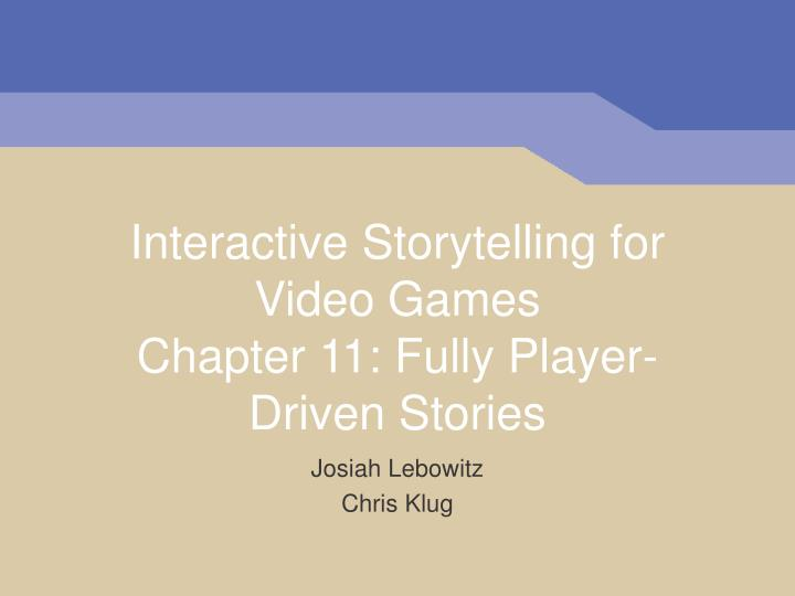 interactive storytelling for video games chapter 11 fully player driven stories n.