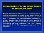 estimacion relativa del riesgo sismico de bogota colombia