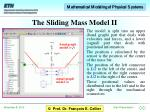 the sliding mass model ii