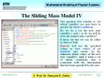 the sliding mass model iv
