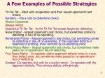 a few examples of possible strategies