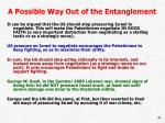 a possible way out of the entanglement