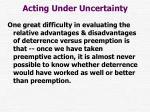 acting under uncertainty