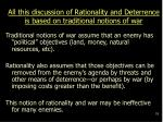 all this discussion of rationality and deterrence is based on traditional notions of war