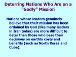 deterring nations who are on a godly mission