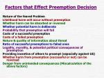 factors that effect preemption decision