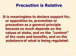 precaution is relative