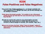 risk false positives and false negatives