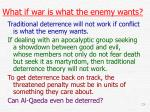 what if war is what the enemy wants