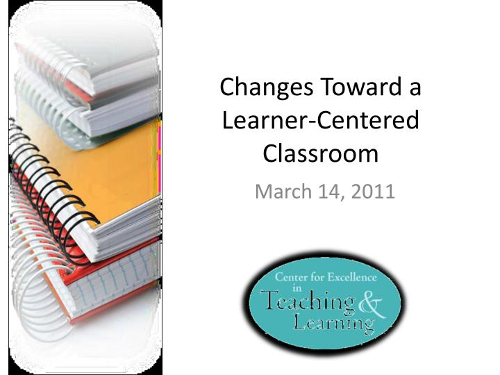 changes toward a learner centered classroom n.