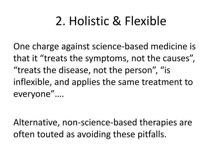2. Holistic & Flexible