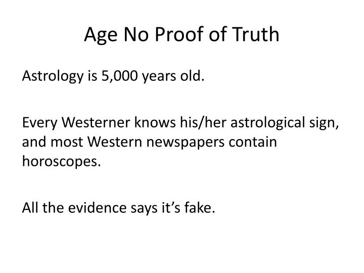 Age No Proof of Truth