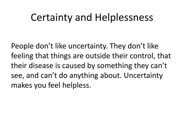 Certainty and Helplessness