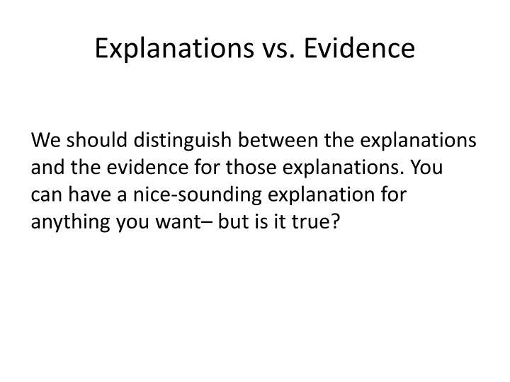 Explanations vs. Evidence