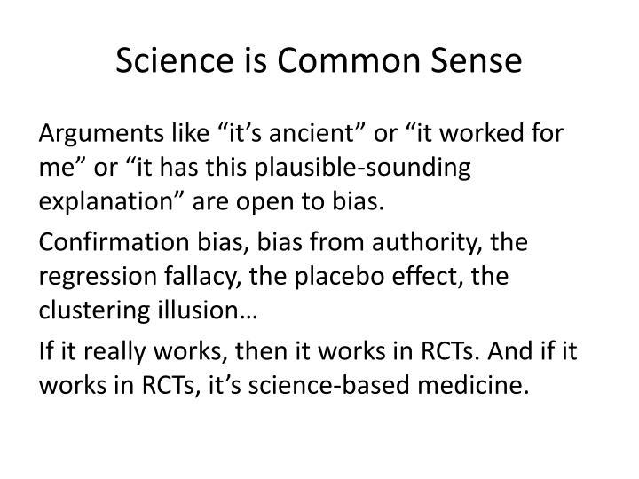Science is Common Sense