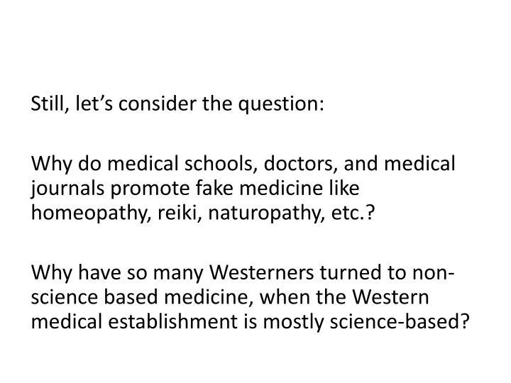 Still, let's consider the question: