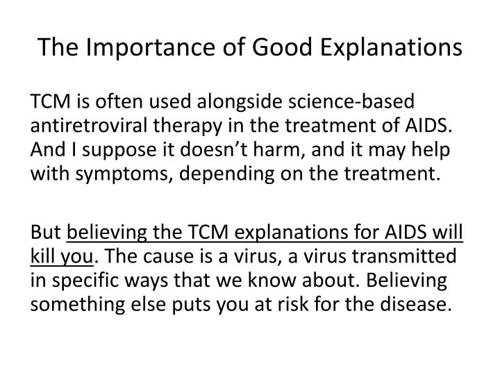 The Importance of Good Explanations